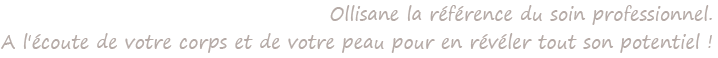 Ollisane, Ollisane, la référence du professionnel